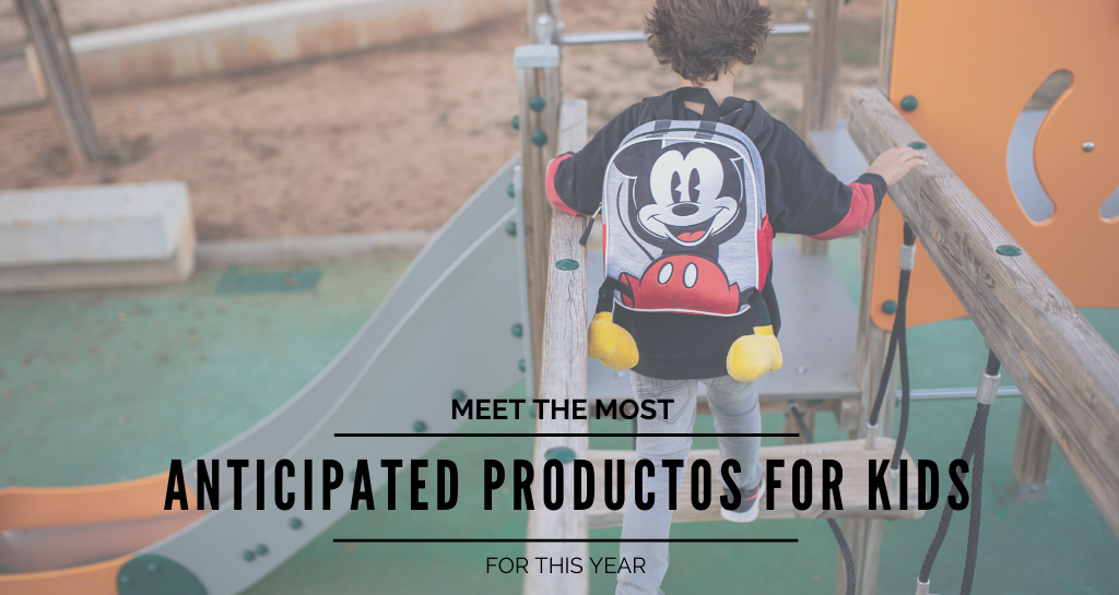 Meet the most anticipated products for kids for this year