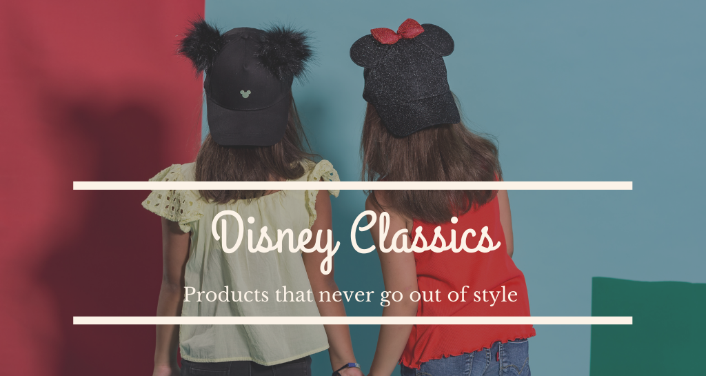 Disney Classics, products for all ages that do not go out of style