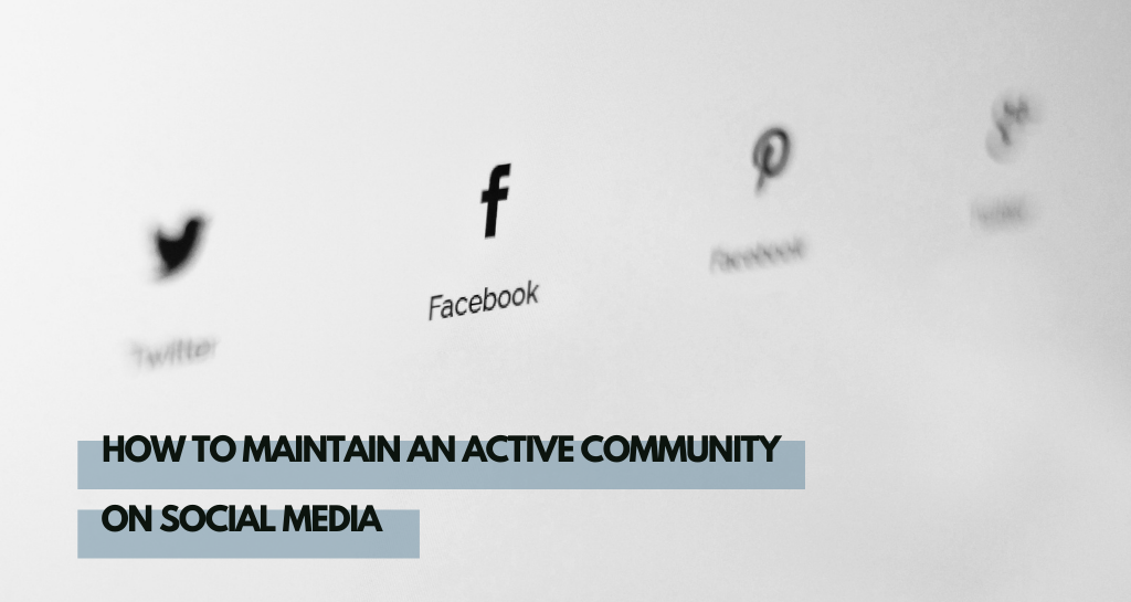 Tips for maintaining an active community on social media