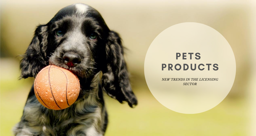 PETS PRODUCTS. The consumer trend and the future of licenses