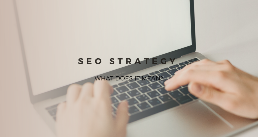 What does SEO strategy mean and how to apply it in my store business?