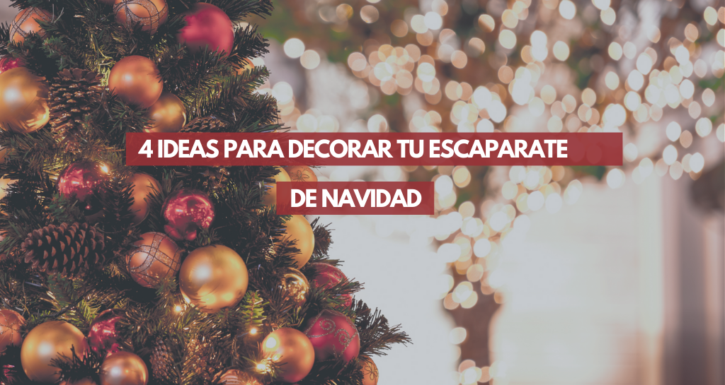 4 ideas para decorar tu escaparate de Navidad