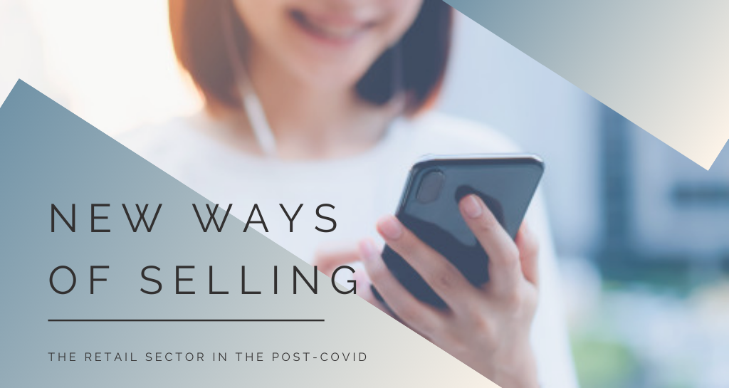 The retail sector in the post - covid: new ways of selling