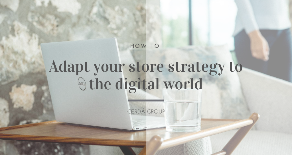 How to adapt your store strategy to the digital world