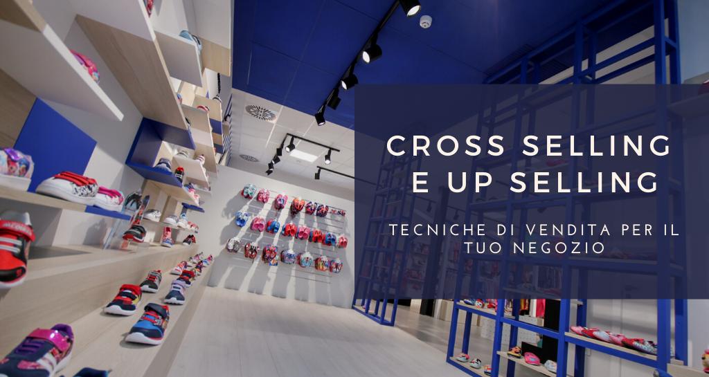 Tecniche di vendita per il tuo negozio: cross selling e up selling