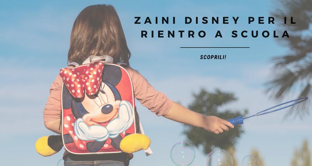 Zaini Disney per il rientro a scuola. Scoprili!